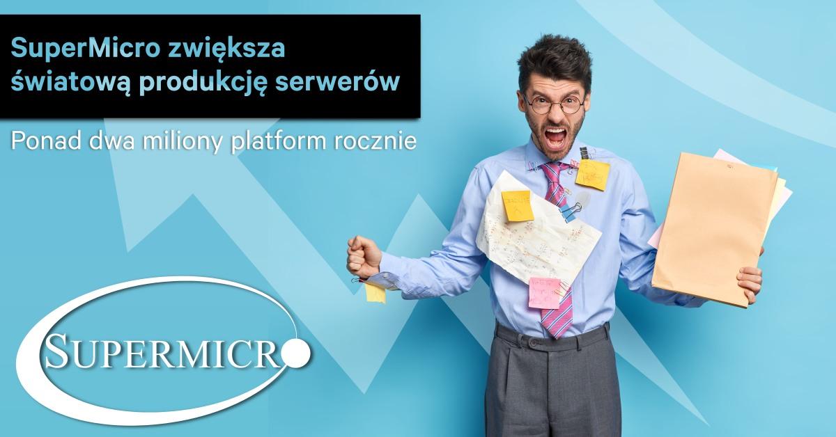 SuperMIcro zwiększa produkcję serwerów