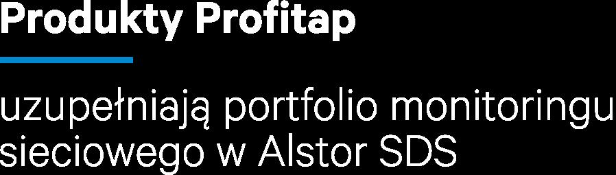 Produkty Profitap uzupełniają portfolio monitoringu sieciowego w Alstor SDS
