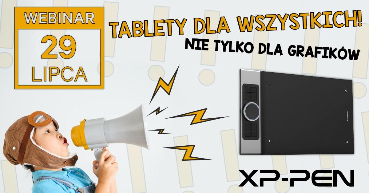 Webinar XP-Pen - Tablet narzędzie nie tylko dla grafików
