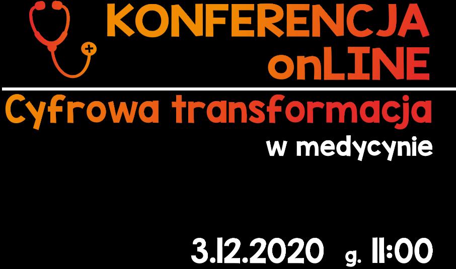 cyfrowa transformacja w medycynie 3.12.2020 - konferencja online