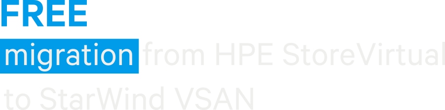 free migration from HPE StoreVirtual VSA to StarWind SAN